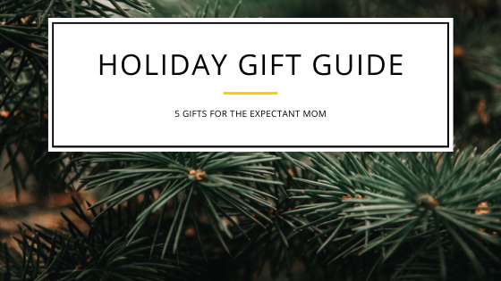 holiday gift guide: 5 gifts for the expectant mom